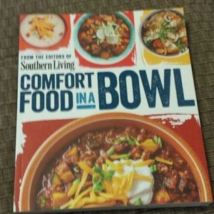 Southern Living Comfort Food In A Bowl Cookbook